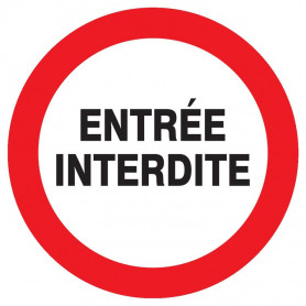Signalétique «Entrée interdite»